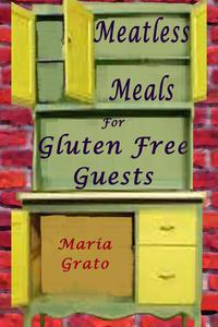 Meatless Meals For Gluten Free Guests