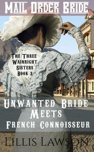 Unwanted Bride Meets French Connoisseur