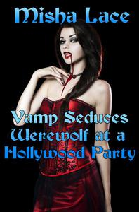 Vamp Seduces Werewolf at a Hollywood Party