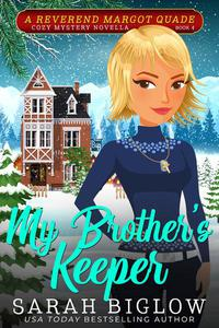 My Brother's Keeper (A Reverend Margot Quade Cozy Mystery #4)