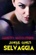 Zombie Games (Selvaggia)