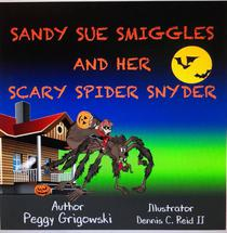 Sandy Sue Smiggles and Her Scary Spider Snyder