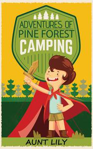 Adventures of Pine Forest Camping