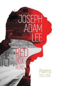 Red Fox Runs: Poems: 2011-2016