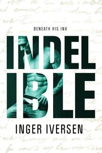 Indelible: Beneath His Ink