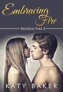 Embracing Fire (A Steamy New Adult Romance)