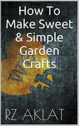 How To Make Sweet & Simple Garden Crafts