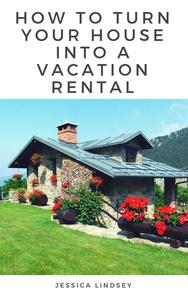 How to Turn Your House Into a Vacation Rental