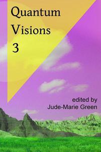 Quantum Visions 3