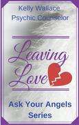 Leaving Love - Ask Your Angels Series