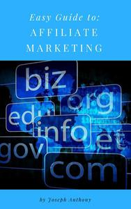 Easy Guide to: Affiliate Marketing