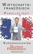 Wirtschaftsfranzösisch - Paralleltext - Kurzgeschichten (Französisch - Deutsch)