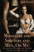 Monsters and Shifters and Men, Oh My! Paranormal Menage and Multiple Partner Romance Stories