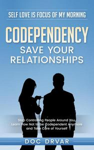 Codependency - Save Your Relationships