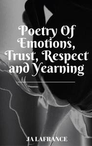Poetry of Emotions, Trust, Respect and Yearning