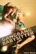 Gangbang Babysitter (f/m/m/m/m group sex menage double penetration erotica)
