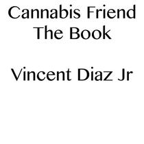 Cannabis Friend The Book