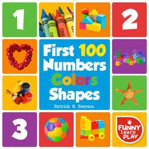 First 100 Numbers to Teach Counting & Numbering with Comfort - First 100 Numbers Color Shapes Tough Board Pages & Enchanting Pictures for Fun & Learning