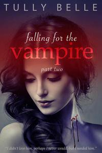 Falling for the Vampire - 2