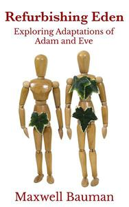 Refurbishing Eden: Exploring Adaptations of Adam and Eve
