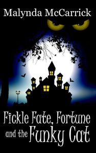 Fickle Fate, Fortune and the Funky Cat