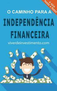 O Caminho para a Independência Financeira