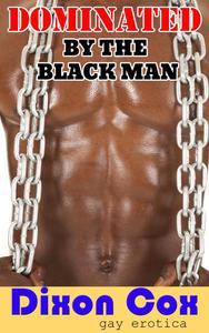 Dominated By The Black Man