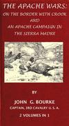 The Apache Wars: On The Border With Crook And An Apache Campaign In The Sierra Madre. 2 Volumes In 1.