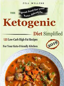 Ketogenic Diet Simplified - 120 Low-Carb High-Fat Recipes for Your Keto-Friendly Kitchen