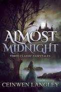 Almost Midnight: Three Classic Fairytales