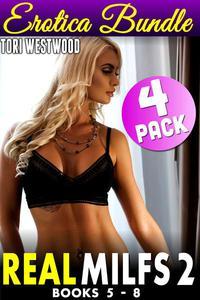 Real Milfs 2 : 4 Pack MILF Bundle - Books 5-8 (MILF Erotica Cougar Erotica Age Gap Erotica Mature Woman Virgin Man Deflowered May December Age Difference XXX Erotica)