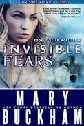 Invisible Fears Book One: Kelly McAllister