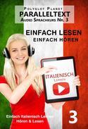Italienisch Lernen - Einfach Lesen   Einfach Hören   Paralleltext - Audio-Sprachkurs Nr. 3