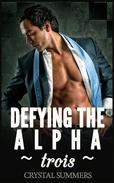 Defying The Alpha - Trois  (Gay Werewolf Romance)