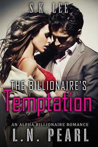 The Billionaire's Temptation: Alpha Billionaire Romance