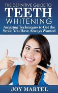 The Definitive Guide to Teeth Whitening