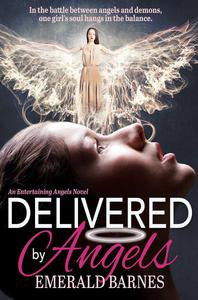 Delivered by Angels:Entertaining Angels Book 2