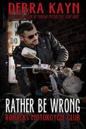 Rather Be Wrong