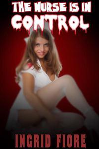 The Nurse is in Control (Femdom, brainwash, submission)