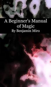 A Beginner's Manual of Magic