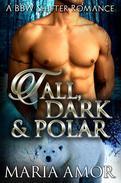 Tall, Dark And Polar