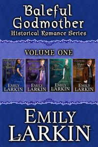 Baleful Godmother Historical Romance Series Volume One