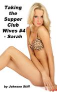 Taking the Supper Club Wives #4 - Sarah