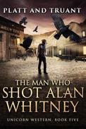 The Man Who Shot Alan Whitney