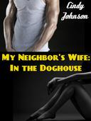The Neighbor's Wife: In the Doghouse