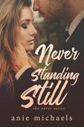 Never Standing Still