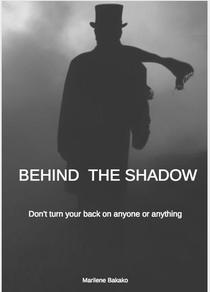 Behind the shadow