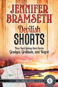 Devilish Shorts: Three Devil Springs Short Stories-Grudges, Gratitude, and Regret