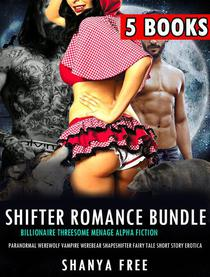 Shifter Romance Bundle Erotic Threesome Menage Alpha Fiction Paranormal Werewolf Vampire Werebear Shapeshifter Fairy Tale