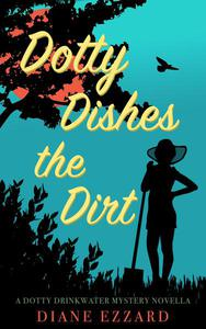 Dotty Dishes the Dirt